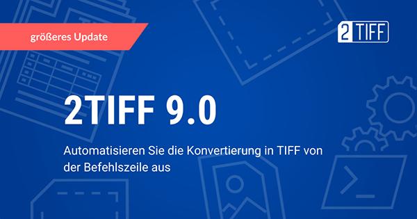 2TIFF 9.0: Konvertieren von Dokumenten in TIFF über die Befehlszeilenschnittstelle oder ein Skript